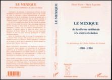 Le Mexique - De la réforme néolibérale à la contre-révolution, la présidence de Carlos Salinas de Gortari, 1988-1994, [actes du colloque, novembre 1994, Québec]-Marie Lapointe , Henri Favre