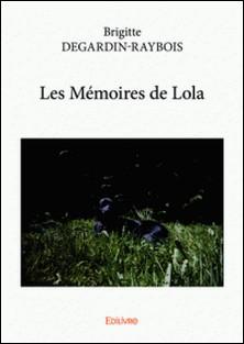 Les Mémoires de Lola-Brigitte Degardin-Raybois