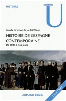 Histoire de l'Espagne contemporaine de 1808 à nos jours - Politique et société-Jordi Canal