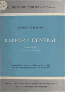Conférence Europe-Amérique du Nord sur l'administration de la recherche - Monte-Carlo, 1965. Rapport général-Claude Oger , EIRMA