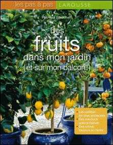 Des fruits dans mon jardin et sur mon balcon-Patricia Beucher