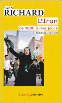 L'Iran de 1800 à nos jours-Yann Richard