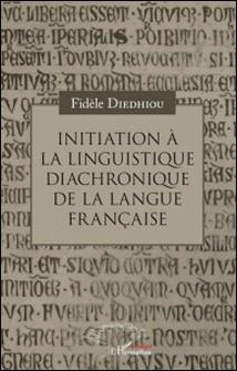 Initiation à la linguistique diachronique de la langue française-Fidèle Diedhiou