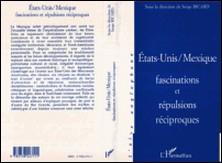 États-Unis-Mexique - Fascinations et répulsions réciproques, [actes du symposium tenu à l'Université de Provence, 22-23 septembre 1995]-Serge Ricard
