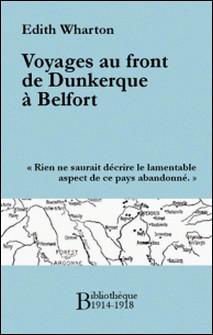 Voyages au front de Dunkerque à Belfort-Edith Wharton