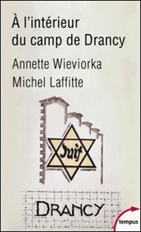 A l'intérieur du camp de Drancy-Annette Wieviorka , Michel Laffitte