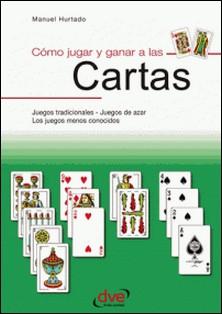 Como jugar y ganar a las cartas-Manuel Hurtado