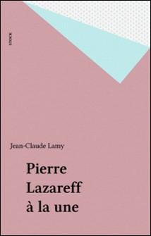 Pierre Lazareff à la une-Jean-Claude Lamy