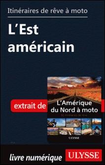 Itinéraires de rêve à moto - L'Est américain-Collectif