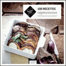 100 recettes végétariennes - et 100 listes de courses à flasher !-Collectif