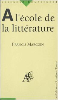 A l'école de la littérature-Francis Marcoin