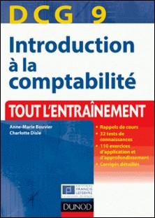 DCG 9 - Introduction à la comptabilité - 3e édition - Tout l'entraînement-Anne-Marie Vallejo-Bouvier , Charlotte Disle