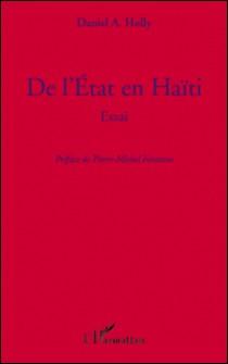De l'état en Haïti-Daniel A Holly