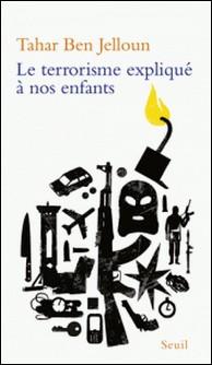 Le terrorisme expliqué à nos enfants-Tahar Ben Jelloun