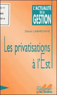 Les privatisations à l'Est-Daniel Labaronne