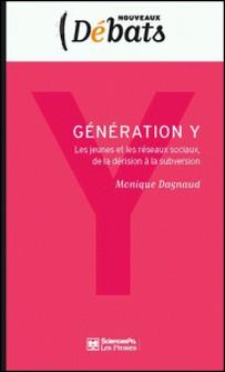 Génération Y - Les jeunes et les réseaux sociaux, de la dérision à la subversion-Monique Dagnaud