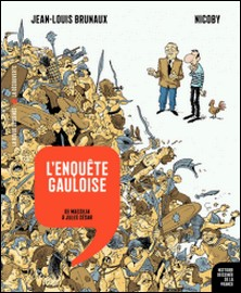L'enquête gauloise - De Massilia à Jules César-Jean-Louis Brunaux , Nicoby
