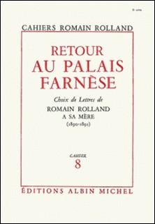 Retour au palais Farnèse - Choix de lettres de Roamin Rolland à sa mère (1890-1891), cahier nº8-Romain Rolland , Romain Rolland