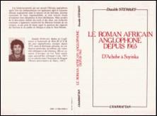 Le roman africain anglophone depuis 1965 - D'Achebe à Soyinka-Danièle Stewart