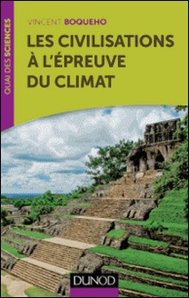 Les civilisations à l'épreuve du climat-Vincent Boqueho