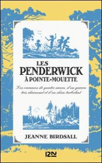 Les Penderwick à Pointe-Mouette - Les vacances de quatre soeurs, d'un garçon très charmant et d'un chien turbulent-Jeanne Birdsall