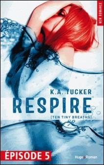 Respire Episode 5 (Ten tiny breaths)-K a Tucker , Robyn Bligh