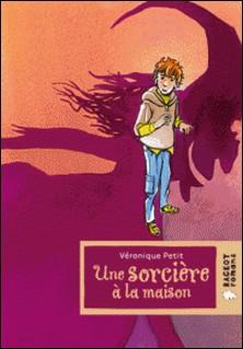 Une sorcière à la maison-Véronique Petit