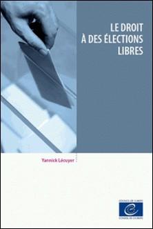 Le droit à des élections libres-Yannick Lécuyer
