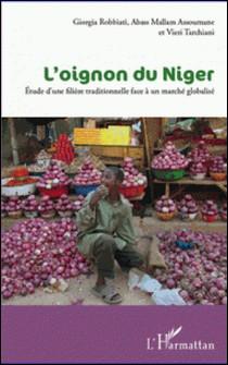 L'oignon du Niger - Etude d'une filière traditionnelle face à un marché globalisé-Giorgia Robbiati , Abass Mallam Assoumane , Vieri Tarchiani