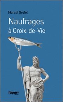 Naufrages à Croix-de-Vie-Marcel Grelet