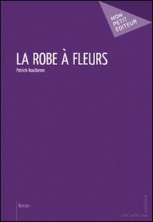 La Robe à fleurs-Patrick Bouillanne
