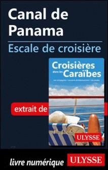 Canal de Panama - Escale de croisière-Collectif