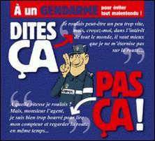 Dites ça, pas ça ! A un gendarme-Pat Perna , Philippe Bercovici