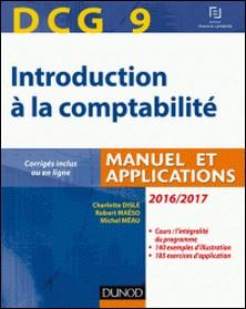 DCG 9 - Introduction à la comptabilité 2016/2017 - 8e éd. - Manuel et applications-Charlotte Disle , Robert Maéso , Michel Méau