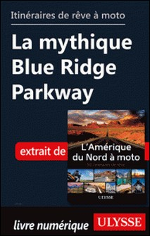 Itinéraires de rêve à moto - La mythique Blue Ridge Parkway-Collectif