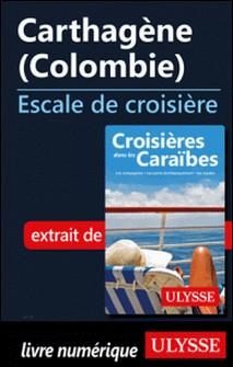 Carthagène Colombie - Escale de croisière-Collectif