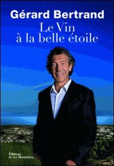 Le vin à la belle étoile-Gérard Bertrand