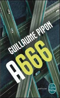 A666 - Édition intégrale-Guillaume Pipon
