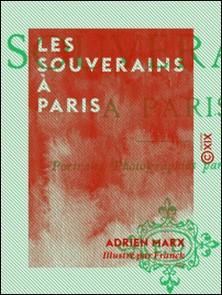 Les Souverains à Paris-Adrien Marx , Franck Lays