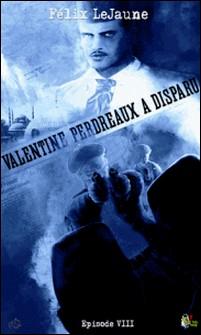 Valentine Perdreaux a disparu, Épisode 8-Félix Lejaune