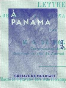 À Panama - L'isthme de Panama, la Martinique, Haïti-Gustave de Molinari