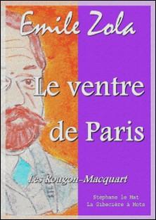 Le ventre de Paris - Les Rougon Macquart 3/20-Emile Zola