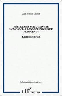 Réflexions sur l'univers homosocoal dans Slpendid's de Jean Genet-Jean-A Gitenet