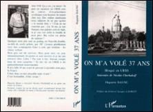 On m'a volé 37 ans - Bloqué en URSS, souvenirs de Nicolas Cherbakoff-Huguette Baune