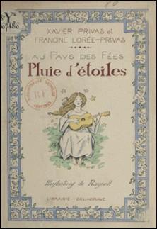 Pluie d'étoiles-Francine Lorée-Privas , Xavier Privas , A. Raynolt