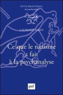 Ce que le nazisme fait à la psychanalyse-Laurence Kahn