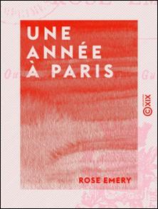 Une année à Paris - Impressions d'une jeune fille-Rose Emery , Gustave Boussenot
