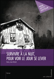Survivre à la nuit, pour voir le jour se lever-Jean-Michel Romy