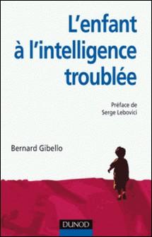 L'enfant à l'intelligence troublée-Bernard Gibello