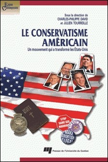 Le conservatisme américain - Un mouvement qui a transformé les Etats-Unis-Charles-Philippe David